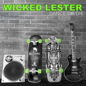 Wicked-Lester-Dance-Or-Die-digital